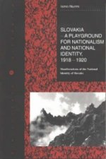 Slovakia - A Playground for Nationalism and National Identity, 1918-1920