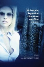 Violence in Argentine Literature and Film