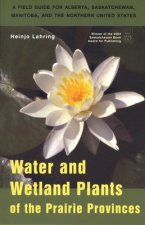 Water & Wetland Plants of the Prairie Provinces