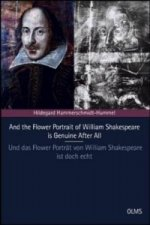 And the Flower Portrait of William Shakespeare is Genuine After All