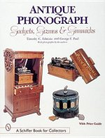 Antique Phonographs, Gadgets, Gizmos and Gimmicks
