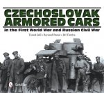 Czechlovak Armored Cars in the First World War and Russian Civil War