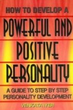How to Develop a Powerful and Positive Personality