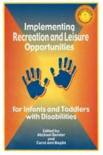 Implementing Recreation and Leisure Opportunities for Infants and Toddlers with Disabilities