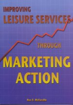 Improving Leisure Services Through Marketing Action