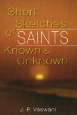 Short Sketches of Saints Known and Unknown