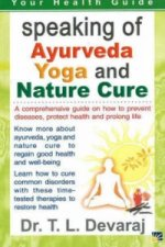 Speaking of Ayurveda, Yoga and Nature Cure