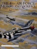 8th Air Force: Victory and Sacrifice