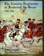 Cavalry Regiments of Frederick the Great, 1756-1763