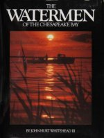 Watermen of the Chesapeake Bay