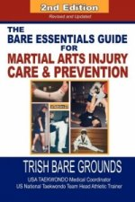Bare Essentials Guide for Martial Arts Injury Care and Prevention
