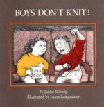 Boys Don't Knit!