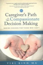 Caregiver's Path to Compassionate Decision Making
