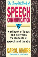 Complete Book of Speech Communication