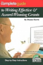 Complete Guide to Writing Effective and Award-Winning Grants