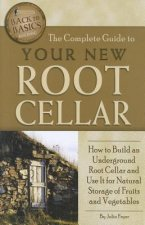 Complete Guide to Your New Root Cellar
