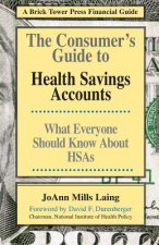 Consumer's Guide to Health Savings Accounts