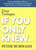 Dear Teenager, If You Only Knew....