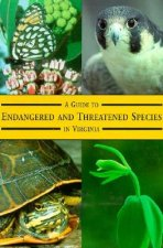 Guide to Endangered and Threatened Species in Virginia