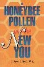 Honeybee Pollen & the New You