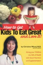 How to Get Kids to Eat Great