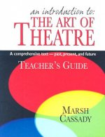 Introduction to the Art of Theatre - Teacher's Guide