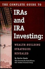Complete Guide to IRAs and IRA Investing
