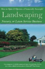 How to Open and Operate a Financially Successful Landscaping, Nursery or Lawn Service Business