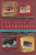 Love of Uncertainty
