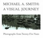 Michael A Smith, A Visual Journey