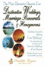 Most Romantic Resorts for Destination Weddings, Marriage Renewals and Honeymoons