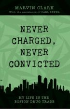 Never Arrested, Never Convicted
