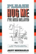 Please Hug Me, I've Been Delayed