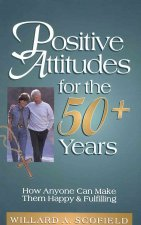 Positive Attitudes for the 50+ Years