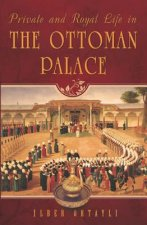 Private & Royal Life in the Ottoman Palace