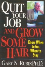 Quit Your Job and Grow Some Hair