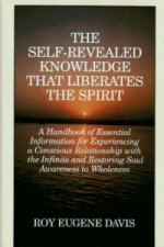 Self-Revealed Knowledge That Liberates the Spirit