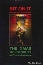Sit on it / The Xmas Monologues