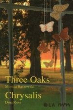 Three Oaks / Chrysalis