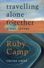 Travelling Alone Together / Ruby Camp