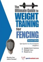 Ultimate Guide to Weight Training for Fencing