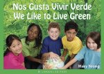 We Like to Live Green