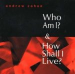 Who am I? and How Shall I Live?
