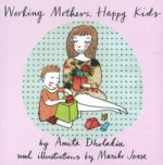 Working Mothers, Happy Kids