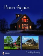 Barn Again: Restored and New Barns for the 21st Century