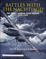 Battles with the Nachtjagd: : The Night Airwar over Eure 1939-1945