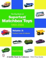 Big Book of Matchbox Superfast Toys: 1969-2004