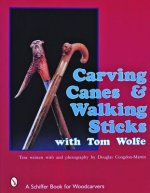 Carving Canes and Walking Sticks with Tom Wolfe