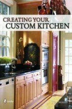 Creating Your Custom Kitchen