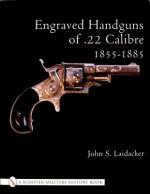Engraved Handguns of .22 Calibre 1855-1885